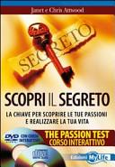 Scopri il segreto  The passion test  La chiave per scoprire le tue passioni e realizzare la tua vita  Con CD Audio e DVD
