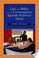Love and Politics in the Contemporary Spanish American Novel