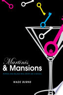 Martinis and Mansions