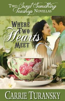 Where Two Hearts Meet  Two Sweet Something Teashop Novellas Book PDF