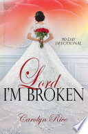 Lord  I m broken  A 90 Day Devotional