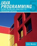 JavaTM Programming: From Problem Analysis to Program Design