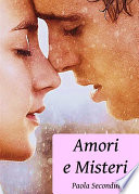 Amori, Leggende, Racconti - Raccolta di Racconti