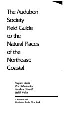 The Audubon Society Field Guide to the Natural Places of the Northeast  Coastal