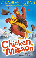 Chicken Mission: Danger In The Deep Dark Woods : atticus claw young chicken amy cluckbucket dreams of...