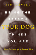 Being the Person Your Dog Thinks You Are Book