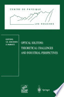 Optical Solitons: Theoretical Challenges And Industrial Perspectives : d. landau institute for theoretical physics, 2 kosygin...