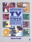 Servicing TV  Satellite and Video Equipment