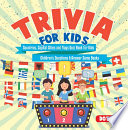 Trivia for Kids   Countries  Capital Cities and Flags Quiz Book for Kids   Children s Questions   Answer Game Books