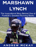 download ebook marshawn lynch: the inspirational story behind one of football\'s greatest running backs pdf epub