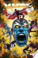 Uncanny X-Men : enter the trenches in the apocalypse wars!...