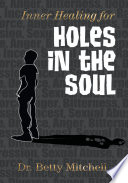 Inner Healing for Holes in the Soul