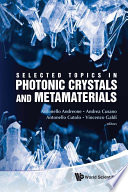 Selected Topics In Photonic Crystals And Metamaterials : in the last decade as...