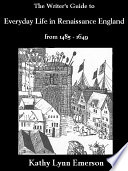 The Writer s Guide to Everyday Life in Renaissance England