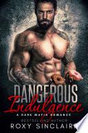 Dangerous Indulgence