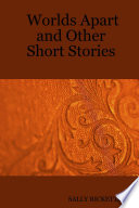 Worlds Apart and Other Short Stories