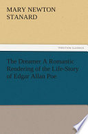 The Dreamer A Romantic Rendering of the Life Story of Edgar Allan Poe Book PDF