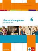 deutsch kompetent  F  rderheft Klasse 6
