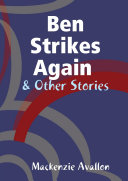 Ben Strikes Again & Other Stories