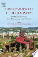 Environmental Geochemistry Site Characterization Data Analysis And Case Histories book