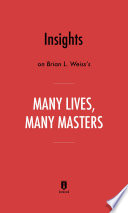Insights on Brian L  Weiss   s Many Lives  Many Masters by Instaread