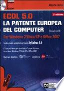 ECDL  5 0  La patente europea del computer  Per Windows 7  Vista  XP e Office 2007  Con CD ROM
