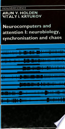 Neurocomputers And Attention Neurobiology Synchronisation And Chaos book