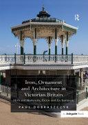 """""""Iron, Ornament and Architecture in Victorian Britain """""""