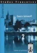 Etudes Francaises  Decouvertes 2  Cours intensif  Cahier d activites