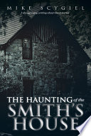 The Haunting of the Smith s House