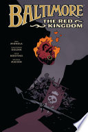 Baltimore Volume 8: The Red Kingdom : the final volume in this series full of...
