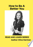 How to Be a Better You Read and Learn Series