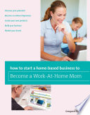How to Start a Home based Business to Become a Work At Home Mom
