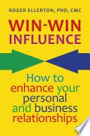 Win Win Influence  How to Enhance Your Personal and Business Relationships  with NLP