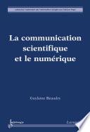 La communication scientifique et le num  rique
