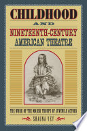 Childhood and Nineteenth Century American Theatre