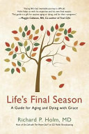 Life S Final Season A Guide For Aging And Dying With Grace