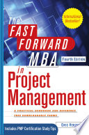 The Fast Forward MBA In Project Management : managing projects for any professional responsible...