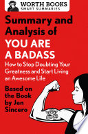 Summary and Analysis of You Are a Badass  How to Stop Doubting Your Greatness and Start Living an Awesome Life