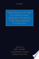 The Legacy of the International Criminal Tribunal for the Former Yugoslavia