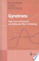 Gyrotrons: High-Power Microwave and Millimeter Wave Technology