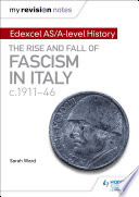 My Revision Notes  Edexcel AS A level History  The rise and fall of Fascism in Italy c1911 46