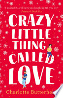 Crazy Little Thing Called Love  The perfect laugh out loud romantic comedy you won   t be able to put down