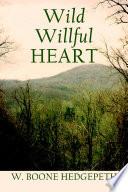 Wild Willful Heart