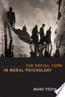 The Social Turn In Moral Psychology book