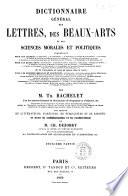 Dictionnaire général des lettres, des beaux-arts et des sciences morales et politiques par m. Th. Bachelet et avec la collaboration et la co-direction de m. Ch. Dezobry