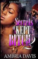Secrets of a Kept Bitch 2