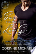 Say You Won t Let Go  A Return to Me Masters and Mercenaries Novella