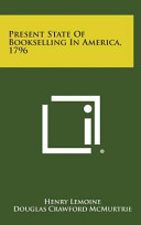 Present State of Bookselling in America 1796