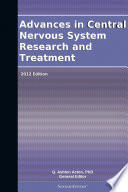 Advances In Central Nervous System Research And Treatment 2012 Edition